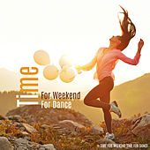 Time For Weekend Time For Dance de Various Artists