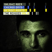 Chicago Days, Detroit Nights The Remixes Part 2 von Shlomi Aber