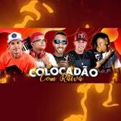 Colocadão Com Raiva (feat. Th CDM, Mc Kitinho & Béko Boladão) de MC Sapão do Recife