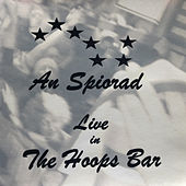 Live in the Hoops Bar (Live) by An Spiorad