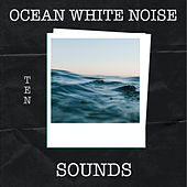 10 Ocean White Noise Sounds by Ocean Waves For Sleep (1)
