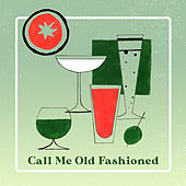 Call Me Old Fashioned de Various Artists