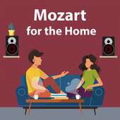 Mozart for the Home by Wolfgang Amadeus Mozart