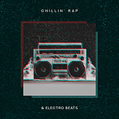 Chillin' Rap & Electro Beats by Various Artists