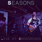 Seasons (Live at Crossroads) by Grampfather