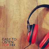 Easy to Listen Pop Mix de Various Artists