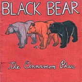 The Cinnamon Phase by Black Bear