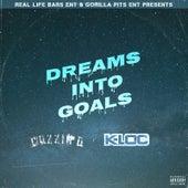Dreams into Goals by Cuzzin D