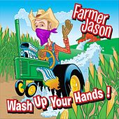 Wash Up Your Hands by Farmer Jason