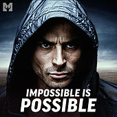IMPOSSIBLE IS POSSIBLE by Coach Pain