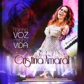 Minha Voz, Minha Vida (Ao Vivo) de Cristina Amaral