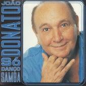 Só Danço Samba by João Donato