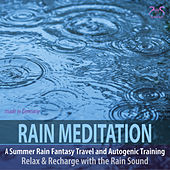 Rain Meditation - A Summer Rain Fantasy Travel & Autogenic Training, Rain Sounds von Colin Griffiths-Brown