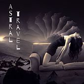 Astral Travel: Out of Body Experience by Various Artists