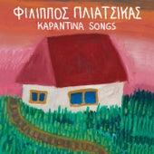 Karantina Songs von Filippos Pliatsikas (Φίλιππος Πλιάτσικας)