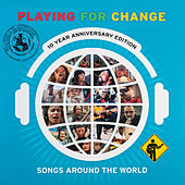 Songs Around The World (10 Year Anniversary Edition) de Playing For Change