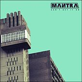 Can't Get It On by Mantra