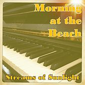 Morning at the Beach: Classical Piano Set In Nature by Streams of Sunlight
