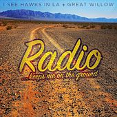 Radio Keeps Me on the Ground by I See Hawks In L.A.