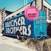 LIVE AND UNRELEASED: EUROPEAN TOUR 1980 de Brecker Brothers