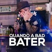 Quando a Bad Bater de Marcelo Coelho Oficial