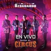 En Vivo Desde El Circus by Grupo Resguardo