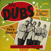 Could This Be Magic: The Very Best of The Dubs (Singles As & Bs 1956-1962) de The Dubs