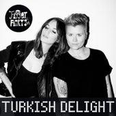 Turkish Delight by Fagget Fairys