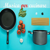 Musica per cucinare di Various Artists