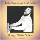 Conmigo / Bailare Tu Son (All Tracks Remastered) de Eddie Palmieri