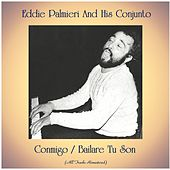 Conmigo / Bailare Tu Son (All Tracks Remastered) di Eddie Palmieri