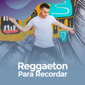 Reggaeton para recordar by Various Artists