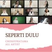 Seperti Dulu de Chossypratama All Artist