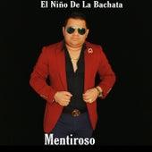 Mentiroso (Remasterizado) by El Niño De La Bachata