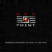 Warsaw demands access to the sea! by Red Point