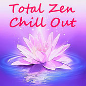 Total Zen Chill Out by Various Artists