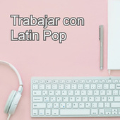 Trabajar con Latin Pop di Various Artists