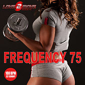 Frequency 75 (Workout Mixes - 32 Count Phrasing 108 BPM) by Love2move Music Workout