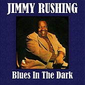 Blues In The Dark by Jimmy Rushing