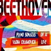 Beethoven: Piano Sonatas, Op. 14 (Live) by Vadim Chaimovich