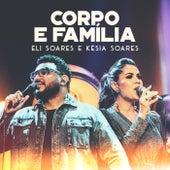 Corpo E Família (Ao Vivo) de Eli Soares