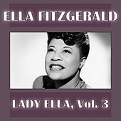 Lady Ella, Vol. 3 by Ella Fitzgerald