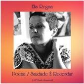 Poema / Saudade É Recordar (All Tracks Remastered) von Elis Regina
