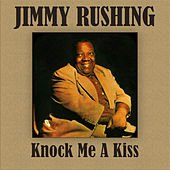 Knock Me A Kiss by Jimmy Rushing