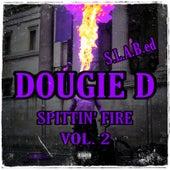 Spittin' Fire, Vol. 2 (S.L.A.B.ed) de Dougie D