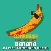 Banana (feat. Shaggy) (DJ FLe - Minisiren Remix) by Conkarah