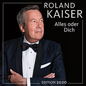 Alles oder dich (Edition 2020) by Roland Kaiser