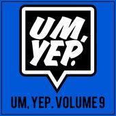 Um, Yep., Vol. 9 de Various Artists