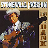 Here's To Hank by Stonewall Jackson
