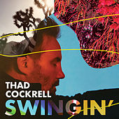 Swingin' by Thad Cockrell